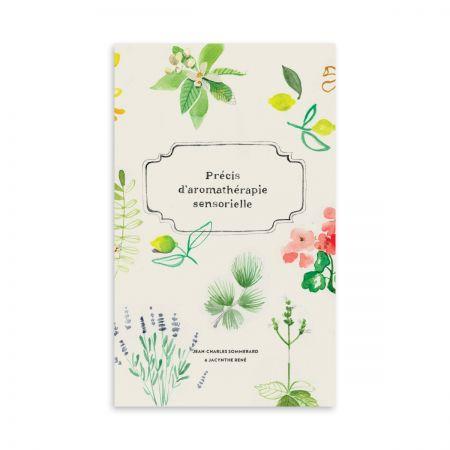 Précis d'aromathérapie sensorielle
