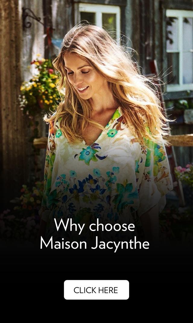 Why choose maison Jacynthe?