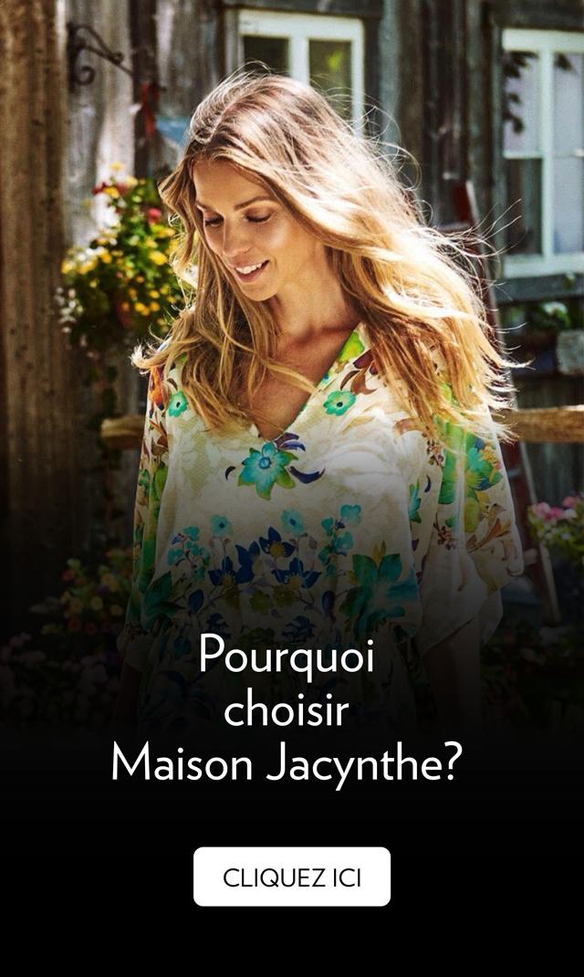 Pourquoi choisir Maison Jacynthe?